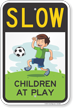 Children at Play Slow Down Sign