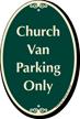 Church Van Parking Only Signature Sign