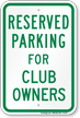 Parking Space Reserved For Club Owners Sign