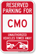 Reserved Parking For CMO Vehicles Tow Away Sign