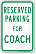 Parking Space Reserved For Coach Sign