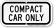 Compact Car Only Reserved Parking Sign