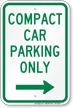 Compact Car Parking Only Right Arrow Sign