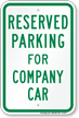 Parking Space Reserved For Company Car Sign