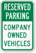 Company Owned Vehicles Reserved Parking Sign