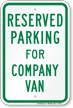 Parking Space Reserved For Company Van Sign