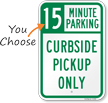Curbside Pickup Only Choose Your Parking Limit Minute Sign