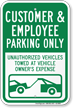 Customer And Employee Parking Only Sign
