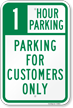 1 Hour Parking For Customers Only Sign