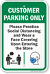 Customer Parking Only Practice Social Distancing and Wear a Face Covering Upon Entering Customer Parking Sign