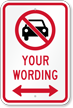 Customizable No Car Message Sign, Bidirectional Arrow