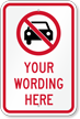 Customizable No Car Message Sign