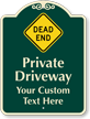 Customizable Private Driveway, Dead End Signature Sign