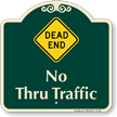 Dead End, No Thru Traffic Signature Sign
