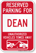 Reserved Parking For Dean Vehicles Tow Away Sign