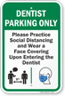 Dentist Parking Only Practice Social Distancing and Wear a Face Covering Upon Entering Dentist Parking Sign