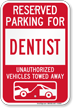 Reserved Parking For Dentist Vehicles Tow Away Sign