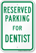 Parking Space Reserved For Dentist Sign