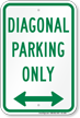 Diagonal Parking Only Bidirectional Arrow Sign