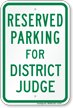 Parking Space Reserved For District Judge Sign