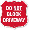 Do Not Block Driveway Shield Sign