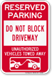 Do Not Block Driveway Reserved Parking Sign