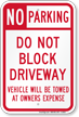 Do Not Block Driveway Vehicle Towed Sign
