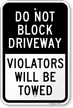 Block Driveway Violators Towed Sign