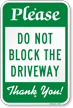 Do Not Block The Driveway Thank You Sign