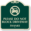Do Not Block Driveway SignatureSign