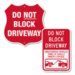 Do Not Block Driveway Unauthorized Vehicles Towed Sign