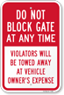 Do Not Block Gate At Any Time Sign