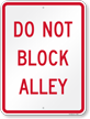 DO NOT BLOCK ALLEY Sign