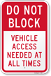 Do Not Block Vehicle Access Needed Sign