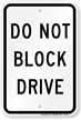 DO NOT BLOCK DRIVE Aluminum Parking Sign