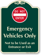 Do Not Enter Emergency Vehicles Signature Sign