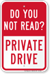 Do You Not Read Private Drive Funny Parking Sign
