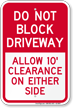 Dont Block Driveway, 10 Ft Clearance Sign