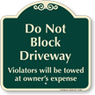 Dont Block Driveway, Violators Towed Signature Sign