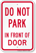 Dont Park In Front Of Door Sign