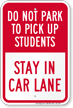 Dont Park, Stay In Car Lane Sign
