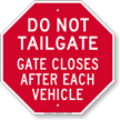 Dont Tailgate, Gate Closes Sign
