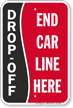 Drop-Off, End Car Line Here Sign