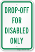 Drop Off For Disabled Only Sign