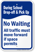 During School Drop-Off Pick-Up, No Waiting Sign