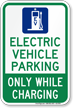 Electric Vehicle Parking While Charging Parking Sign