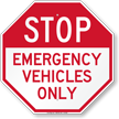 Emergency Vehicles Only Stop Sign