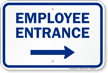 Employee Entrance with Right Arrow Entrance Sign