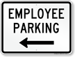 Employee Parking Left Arrow Sign