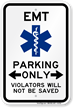 EMT Parking Only Violators Not Saved Bi-Directional Sign